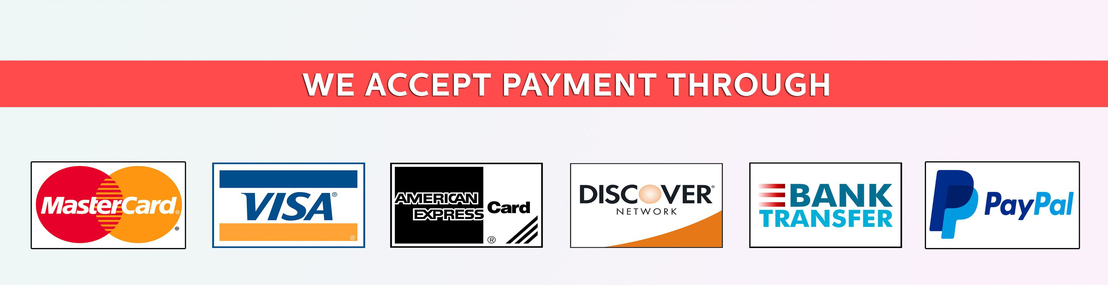 We accpet payment through paypal, bank transfer, visa, mastercard, discover, american express